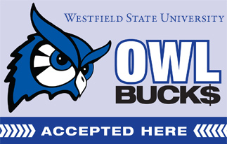 We accept Westfield State University Owl Bucks